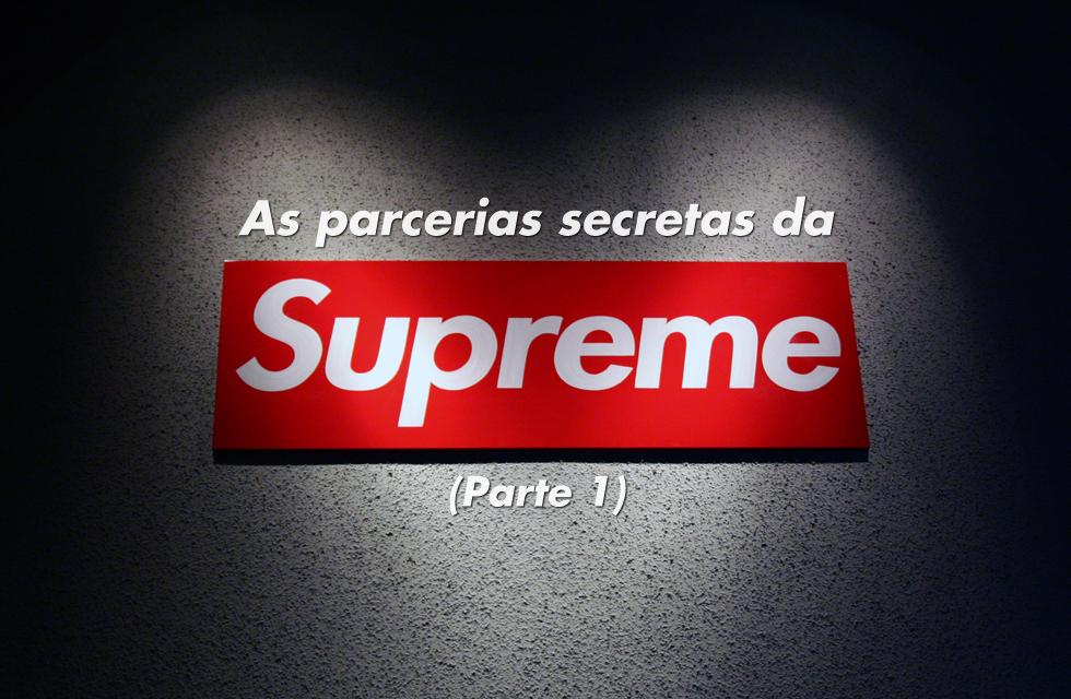 As parcerias secretas da Supreme (Parte 1)