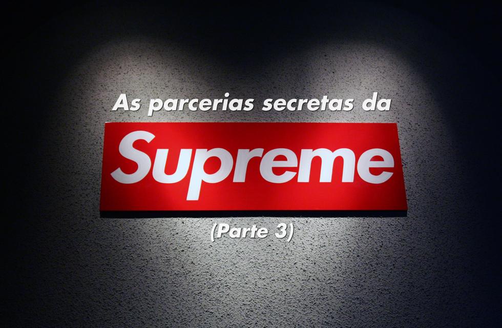 As parcerias secretas da Supreme (Parte 3)