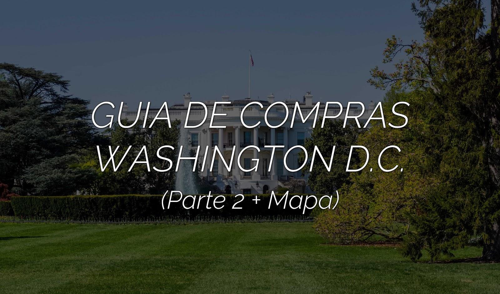 Guia de compras: Washington D.C. (Parte 2)