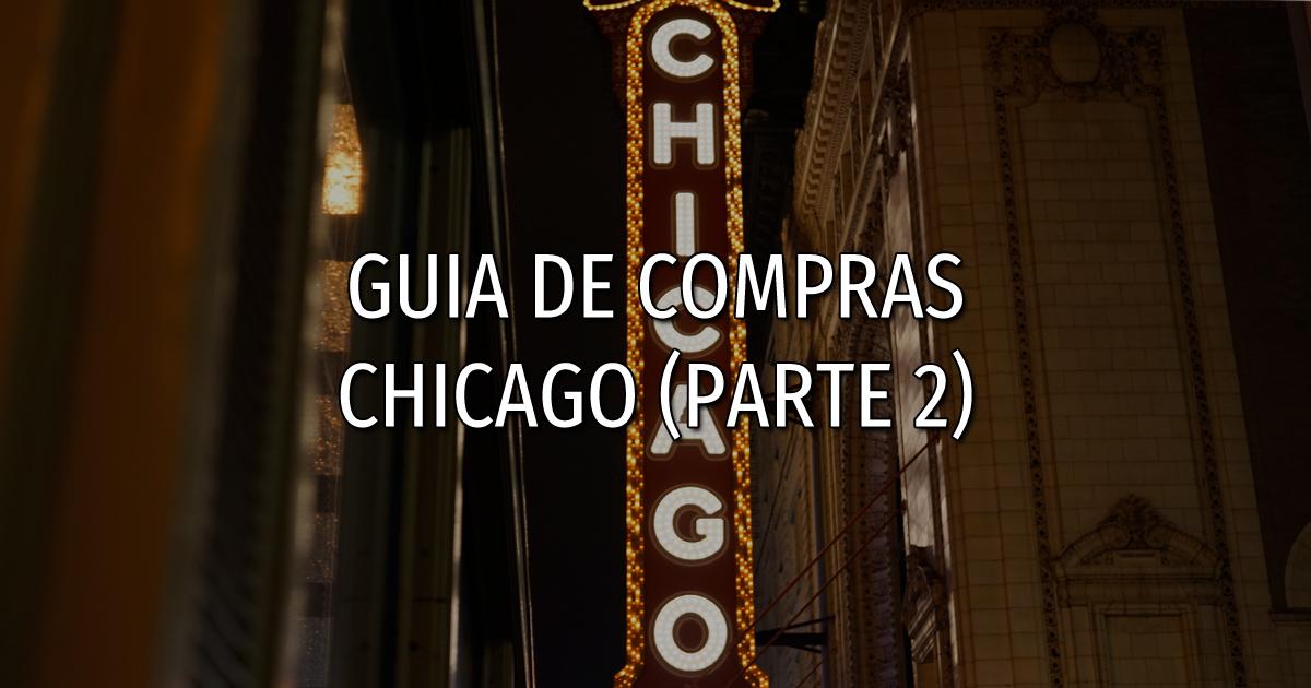 Guia de compras: Chicago (Parte 2)
