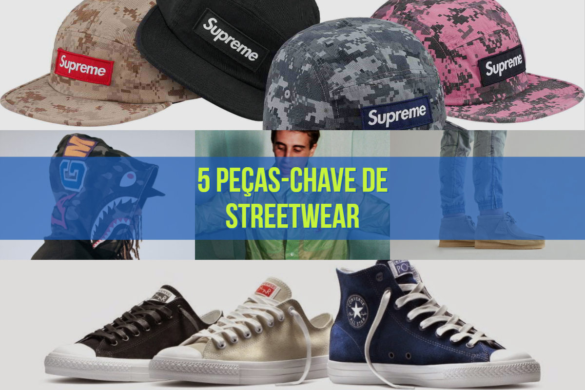 5 peças-chave de streetwear
