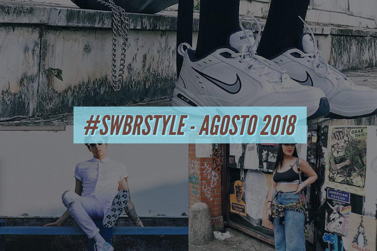 swbrstyle agosto 2018 - Os melhores do #SWBRSTYLE (Agosto 2018)