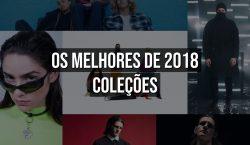 Os melhores de 2018 – Coleções